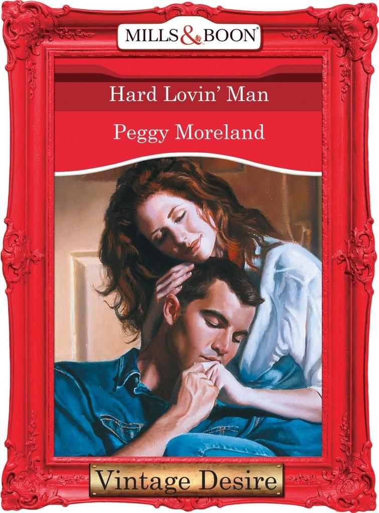 Hard Lovin' Man (Mills & Boon Desire) (Texas Brides, Book 5) als eBook epub