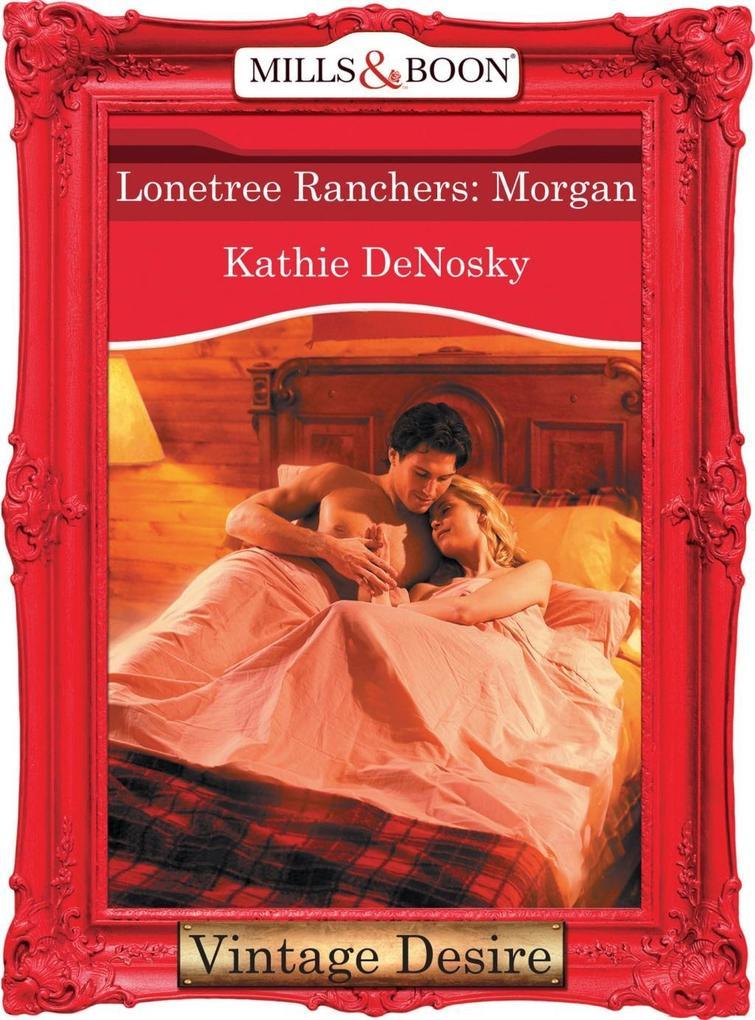 Lonetree Ranchers: Morgan (Mills & Boon Desire) (Lonetree Ranchers, Book 2) als eBook epub