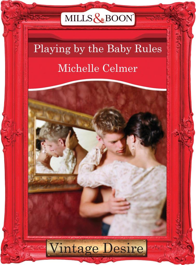 Playing by the Baby Rules (Mills & Boon Desire) als eBook epub