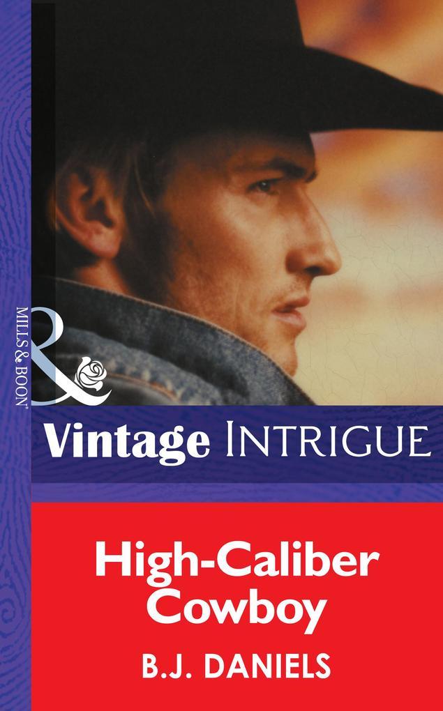 High-Caliber Cowboy (Mills & Boon Intrigue) (McCalls' Montana, Book 4) als eBook epub