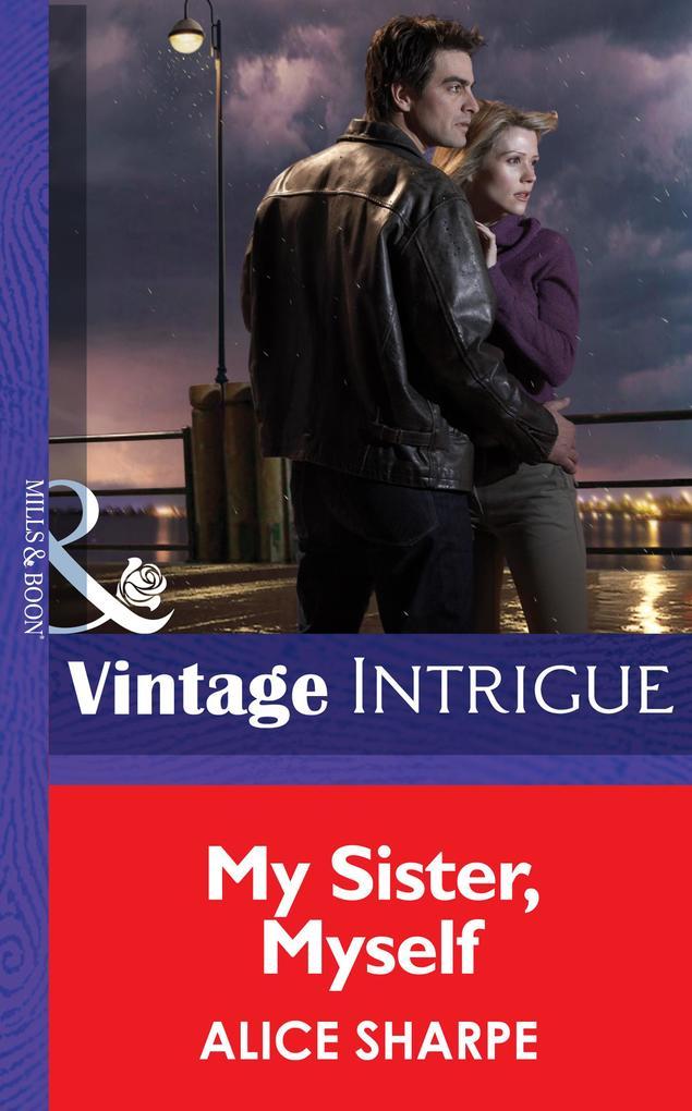 My Sister, Myself (Mills & Boon Intrigue) (Dead Ringer, Book 1) als eBook epub