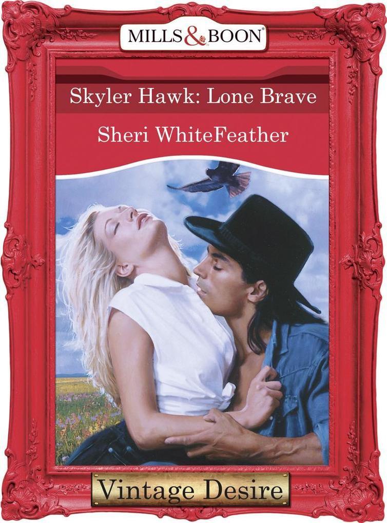 Skyler Hawk: Lone Brave (Mills & Boon Desire) als eBook epub