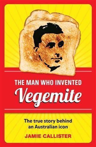 Man Who Invented Vegemite als eBook epub