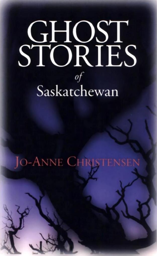 Ghost Stories of Saskatchewan als eBook epub