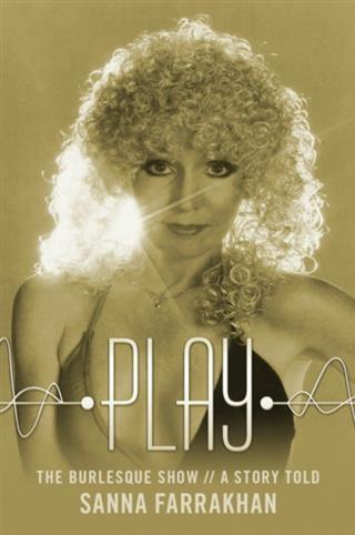 Play- The Burlesque Show-A Story Told als eBook...