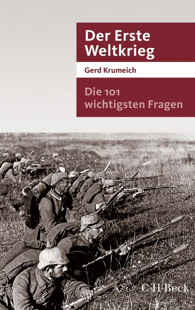Die 101 wichtigsten Fragen - Der Erste Weltkrieg als eBook