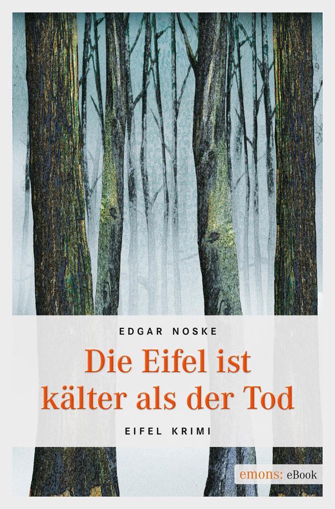 Die Eifel ist kälter als der Tod als eBook Down...