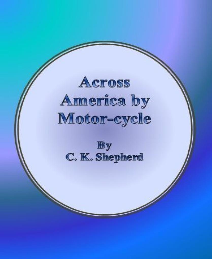 Across America by Motor-cycle als eBook epub