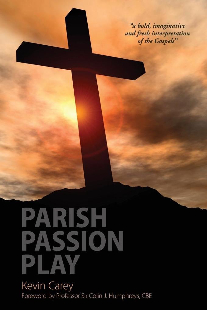 Parish Passion Play als Taschenbuch