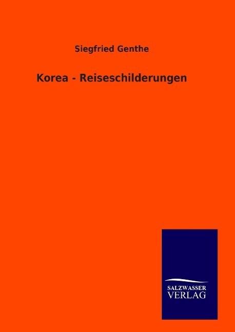 Korea - Reiseschilderungen als Buch (gebunden)