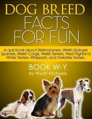 Dog Breed Facts for Fun! Book W-Y als eBook epub