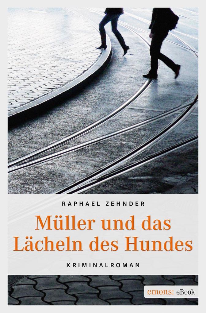 Müller und das Lächeln des Hundes als eBook epub