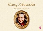 Romy Schneider: Das private Fotoalbum
