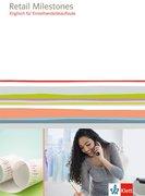 Retail Milestones. Englisch für Einzelhandelskaufleute. Lehr- und Arbeitsbuch