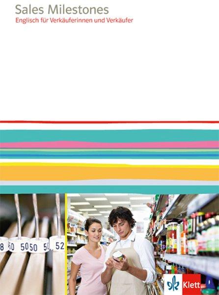 Retail Milestones. Englisch für Verkäufer und Verkäuferinnen. Lehr- und Arbeitsbuch als Buch