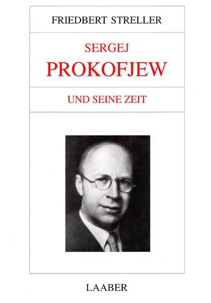 Große Komponisten und ihre Zeit. Sergej Prokofjew und seine Zeit als Buch