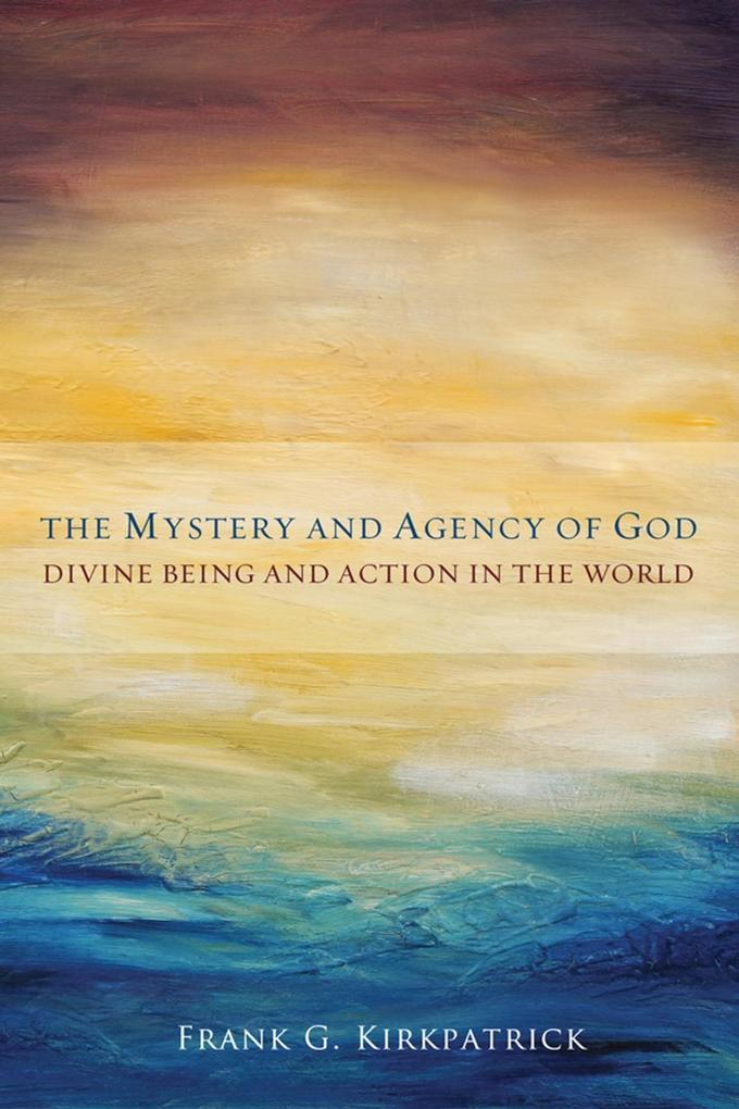 The Mystery and Agency of God als eBook epub