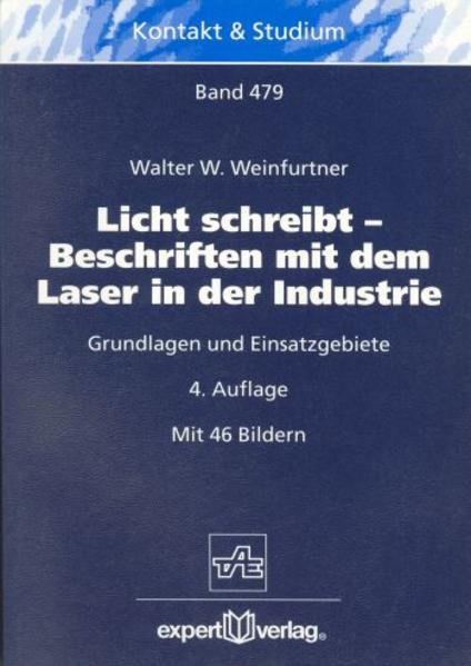 Licht schreibt - Beschriften mit dem Laser in der Industrie als Buch