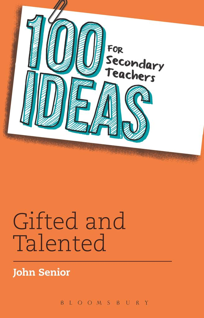 100 Ideas for Secondary Teachers: Gifted and Talented als eBook epub
