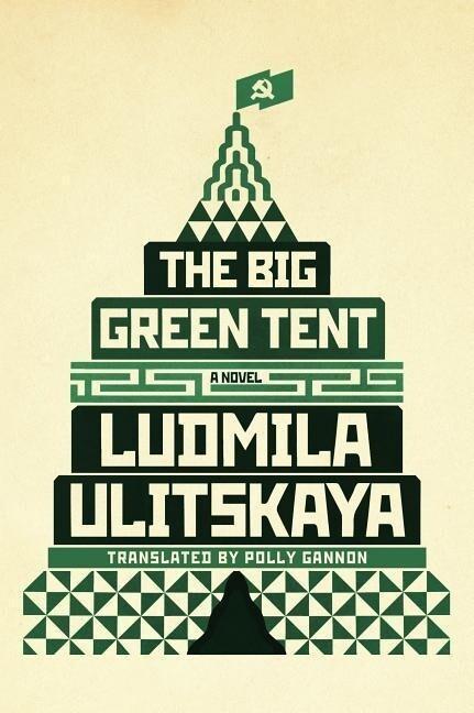 The Big Green Tent als Buch von Ludmila Ulitskaya