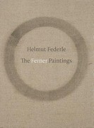 Helmut Federle: The Ferner Paintings