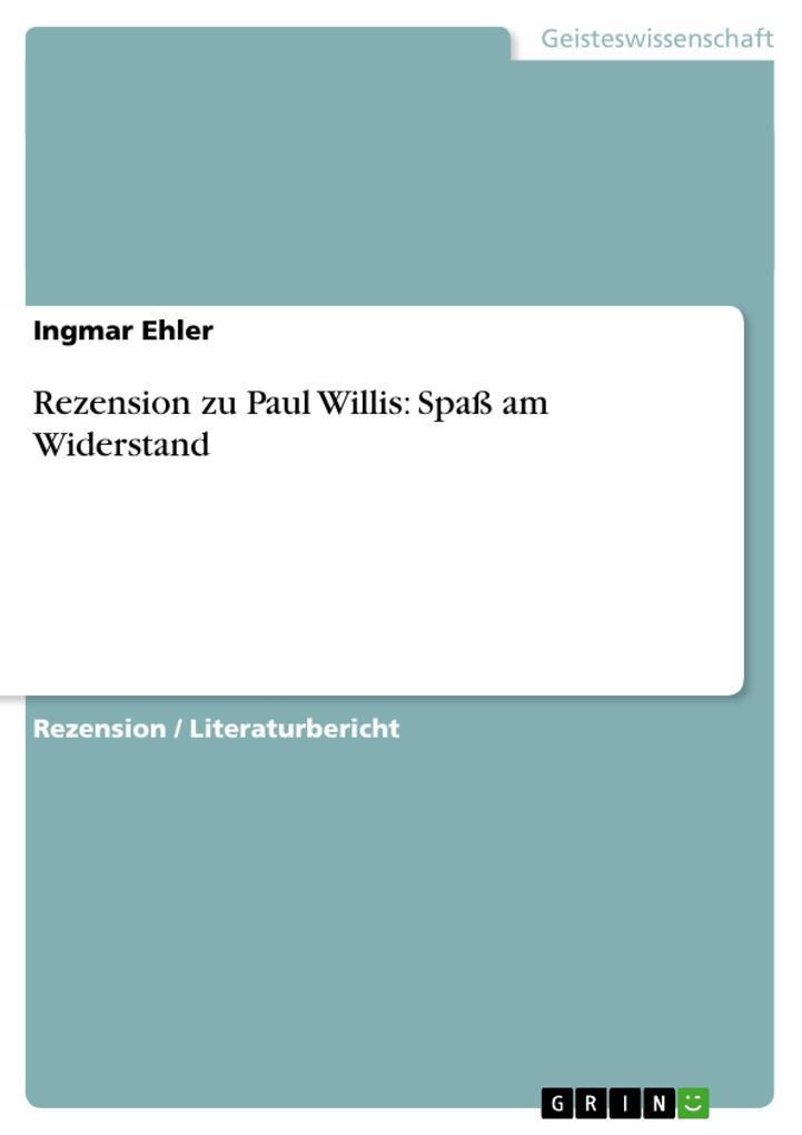 Rezension zu Paul Willis: Spaß am Widerstand als Buch (gebunden)