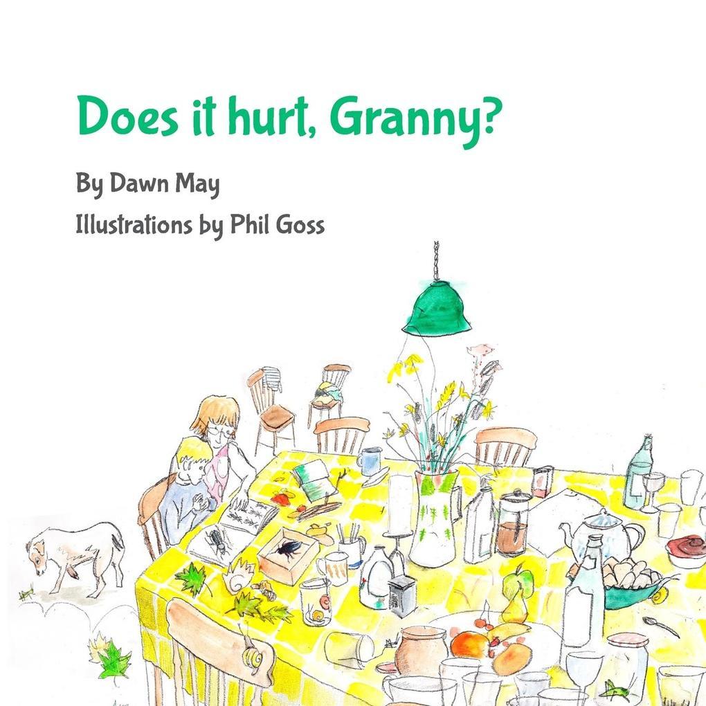Does It Hurt, Granny? als Taschenbuch