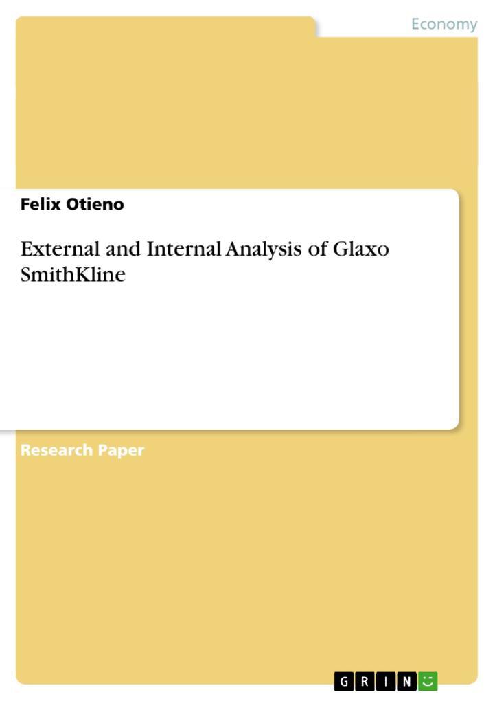 External and Internal Analysis of Glaxo SmithKl...