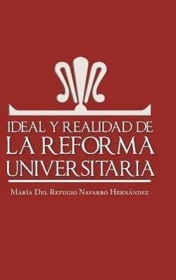 Ideal y Realidad de La Reforma Universitaria als Buch (gebunden)