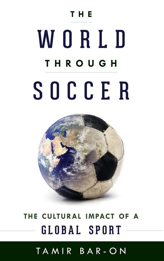 The World Through Soccer als Buch (gebunden)