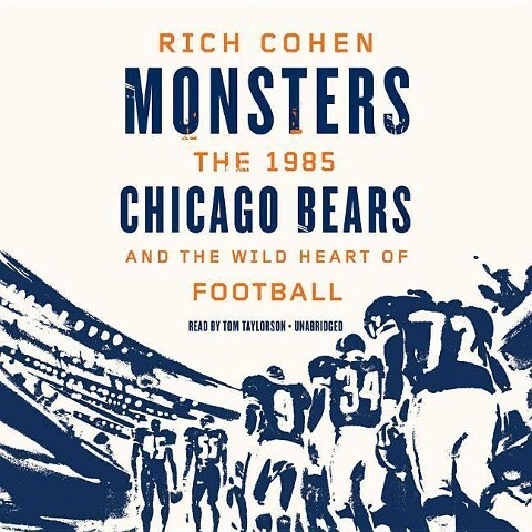 Monsters: The 1985 Chicago Bears and the Wild Heart of Football als Hörbuch CD