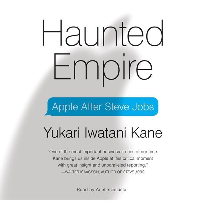 Haunted Empire: Apple After Steve Jobs als Hörbuch CD