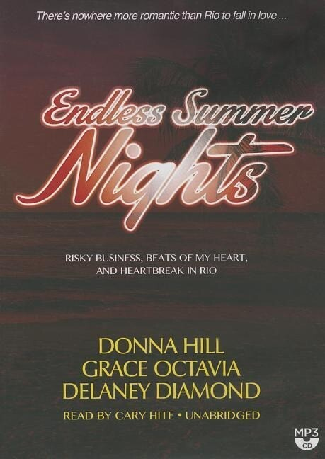 Endless Summer Nights: Risky Business, Beats of My Heart, and Heartbreak in Rio als Hörbuch CD