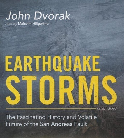 Earthquake Storms: The Fascinating History and Volatile Future of the San Andreas Fault als Hörbuch CD