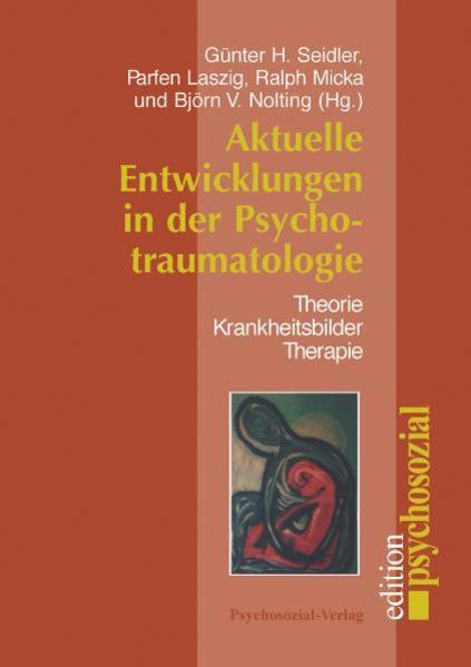 Aktuelle Entwicklungen in der Psychotraumatologie als Buch