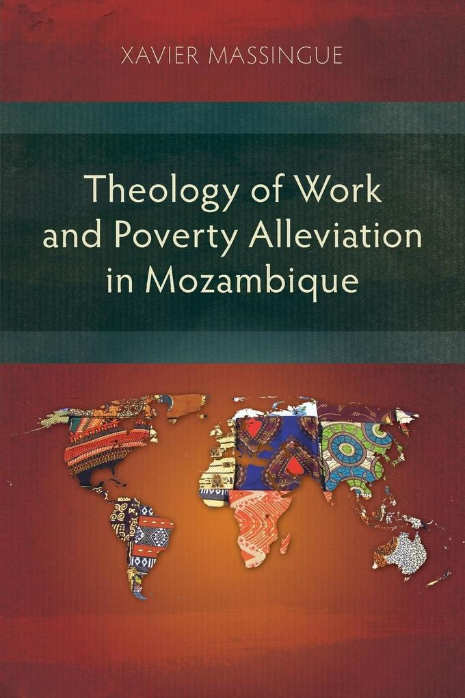 Theology of Work and Poverty Alleviation in Mozambique als Taschenbuch