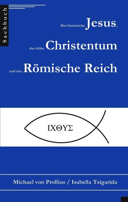 Der historische Jesus, das frühe Christentum und das Römische Reich als Buch