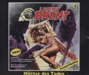 Larry Brent-Hörbuch 05. Mütter des Todes