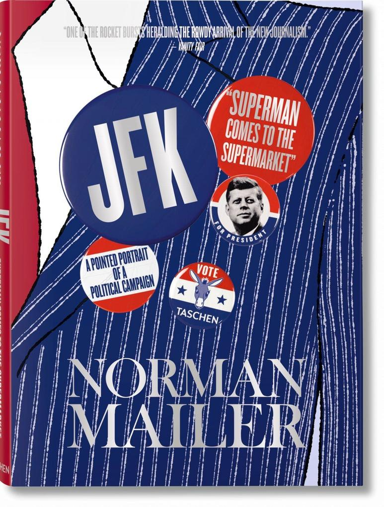 Norman Mailer. JFK. Superman Comes to the Super...