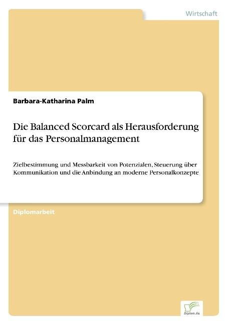 Die Balanced Scorcard als Herausforderung für das Personalmanagement als Buch (gebunden)