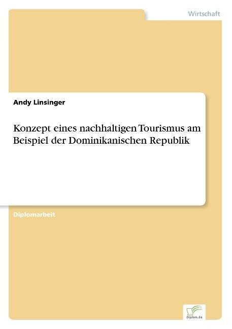 Konzept eines nachhaltigen Tourismus am Beispie...