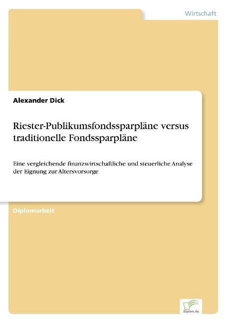 Riester-Publikumsfondssparpläne versus traditio...