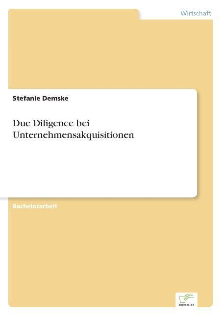 Due Diligence bei Unternehmensakquisitionen als Buch (gebunden)