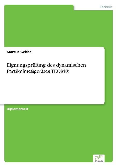 Eignungsprüfung des dynamischen Partikelmeßgerätes TEOM® als Buch (gebunden)