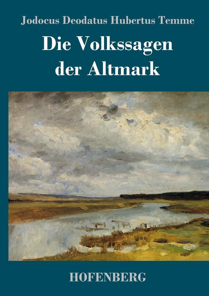 Die Volkssagen der Altmark als Buch (gebunden)