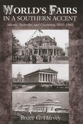 World's Fairs in a Southern Accent: Atlanta, Nashville, and Charleston, 1895-1902