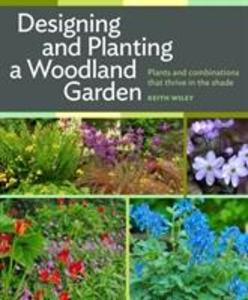 Designing and Planting a Woodland Garden: Plants and Combinations That Thrive in the Shade als Buch (gebunden)