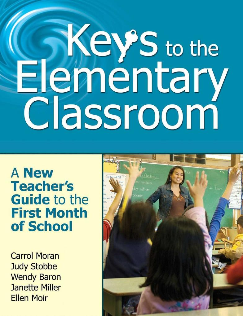 Keys to the Elementary Classroom: A New Teachera's Guide to the First Month of School als Taschenbuch