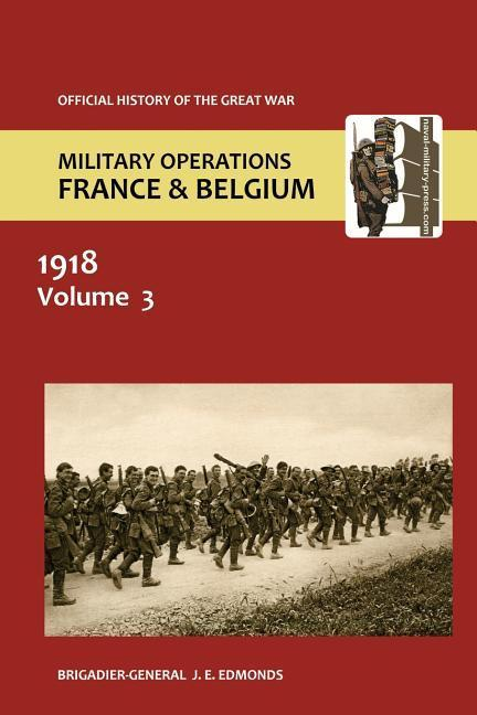France and Belgium 1918. Vol III. May-July: The German Diversion Offensives and First Allied Counter-Attack. Official History of the Great War. als Taschenbuch