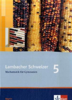 Lambacher Schweizer. 5. Schuljahr. Schülerbuch. Bayern als Buch
